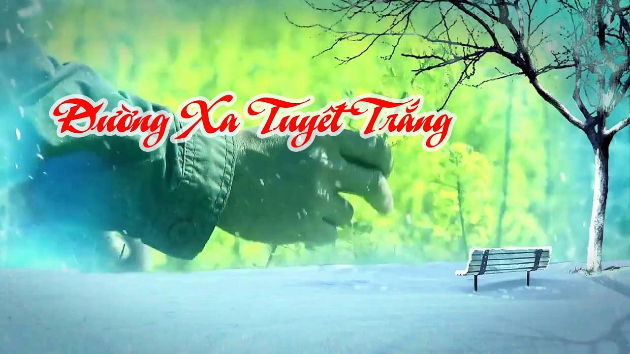 Đường xa Tuyết trắng - Trong phim: Hai phía chân trời (Nhạc phim Việt Nam hay nhất từ trước đến nay)