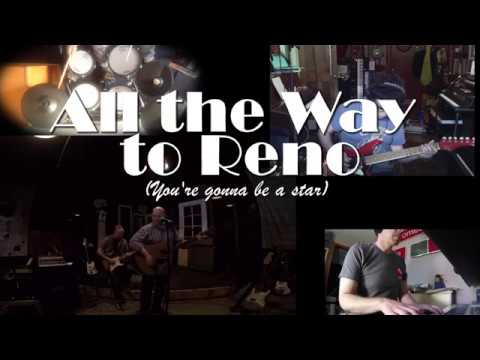 All the Way to Reno (You're gonna be a star) (an R.E.M. cover)