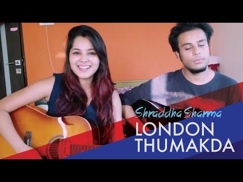 London Thumakda Cover - Queen | Shraddha Sharma
