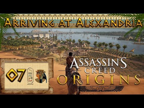 [#7] Assassin's Creed Origins | Gameplay Ep.7 – Arriving at Alexandria