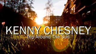 Download Kenny Chesney - Trip Around The Sun (Lyric ) MP3 song and Music Video