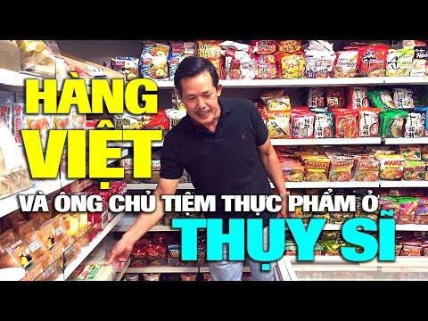 Người Việt 5 Châu: Mở tiệm thực phẩm xứ Tây và hàng Việt ở Thụy Sĩ