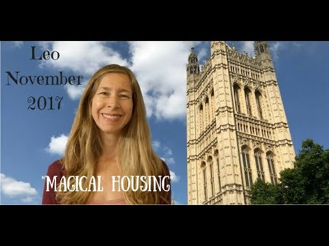 Leo November 2017  ~ MAGICAL HOUSING ~ Astrology/Horoscope