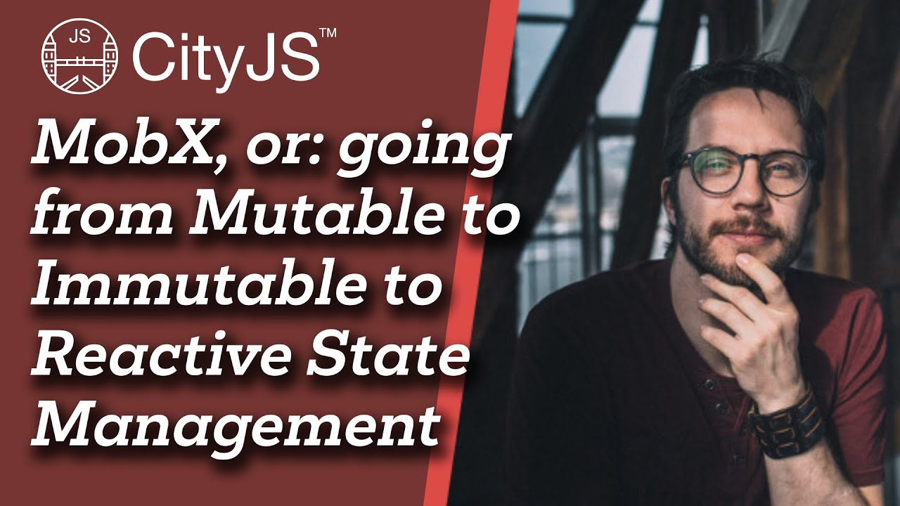 MobX, or: Going from Mutable to Immutable to Reactive State Management