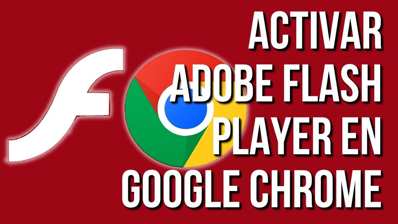 Como Activar Adobe Flash Player en Google Chrome