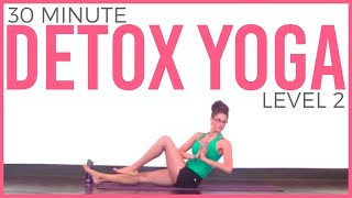30 Minute Yoga for Detox | Level 2