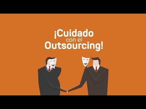 ¡Cuidado con el outsourcing!