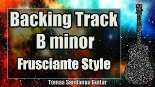 John Frusciante Style Backing Track in B minor is my new play-along...