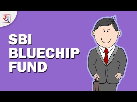 Mutual Fund Review: SBI Bluechip Fund | Top Large Cap Equity Funds 2017