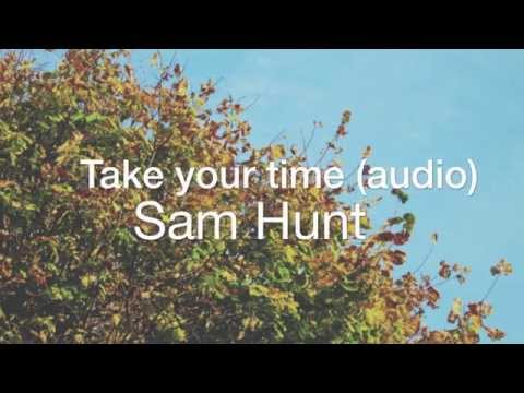Sam Hunt - Take your time (Audio)