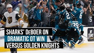 Stanley Cup Playoffs: Sharks' DeBoer on dramatic OT win versus Golden Knights