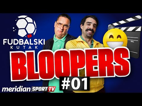 Fudbalski Kutak SPECIJAL | BLOOPERS #01