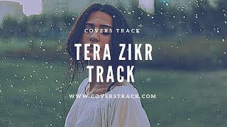 Tera Zikr Original Reprise Karaoke Track Darshan Raval | Official video | Sony Music - Cover Tracks