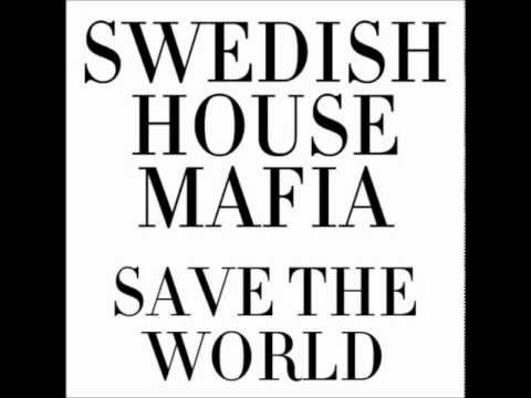Swedish House Mafia - Save The World (Tonight)