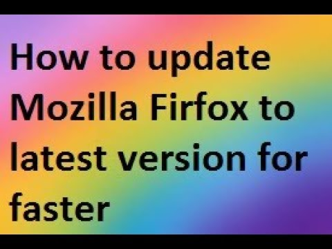 How To Update Mozilla Firefox To Latest Version For Better Performance