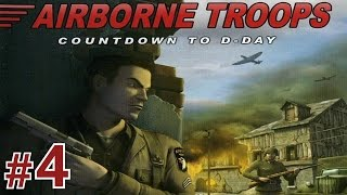 Airborne Troops: Countdown To D-Day - Mission #4 - In Enemy Territory