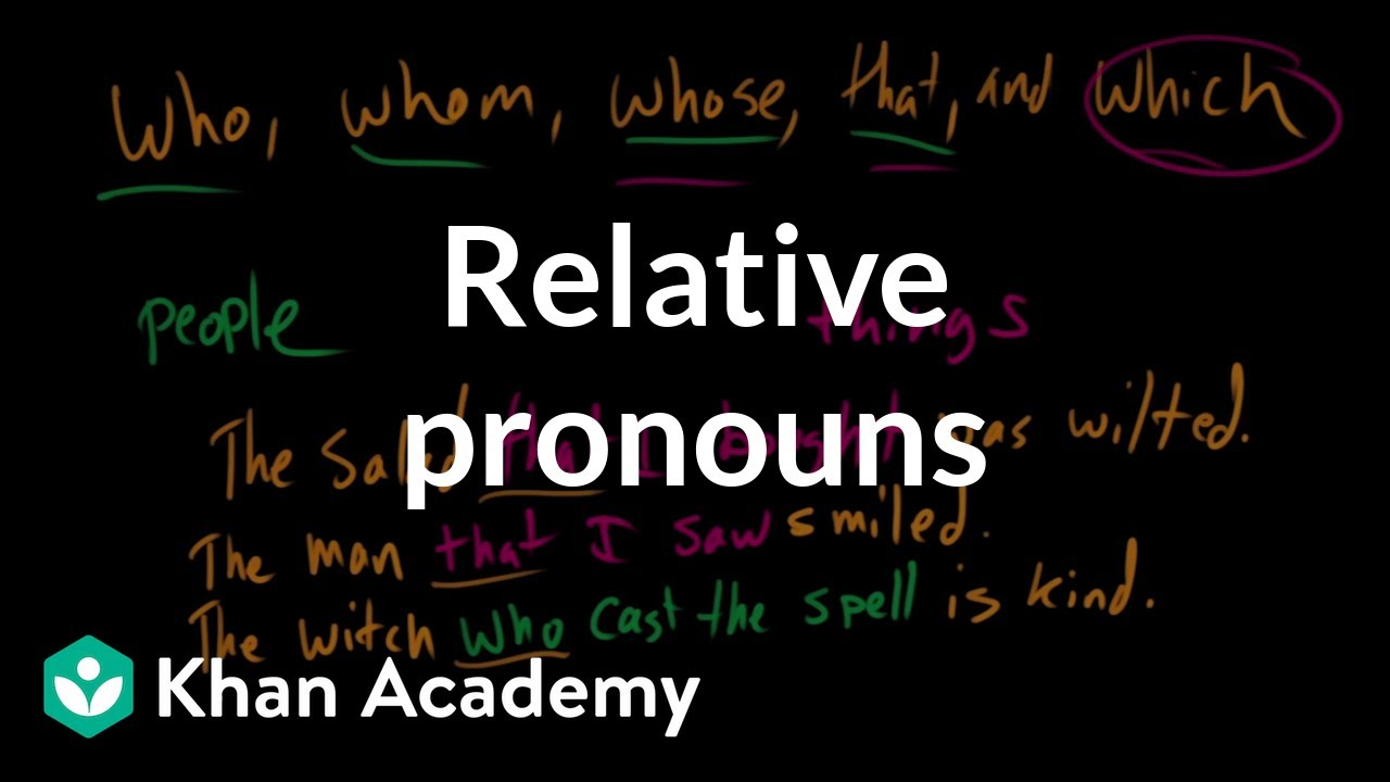 Relative pronouns (video) | Khan Academy