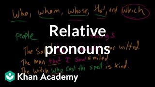 Relative pronouns | The parts of speech | Grammar | Khan Academy
