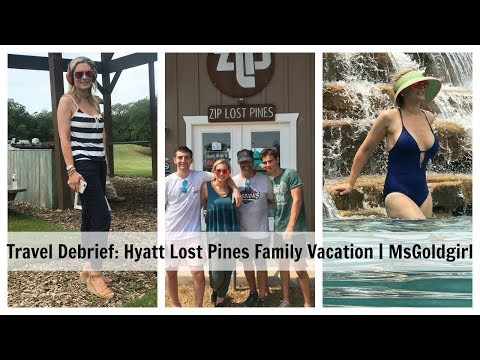 Travel Debrief: Hyatt Lost Pines Family Vacation | MsGoldgirl