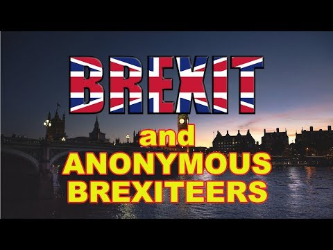 🇬🇧 Brexit - Anonymous Brexiteers and Taking the Battle to Brussels 🇬🇧