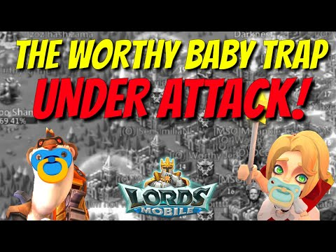 The Worthy Baby Trap Under Attack! - Lords Mobile