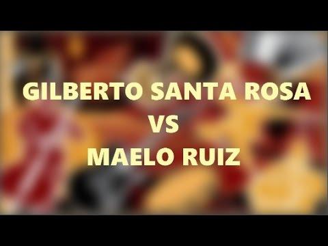 GILBERTO SANTA ROSA VS MAELO RUIZ