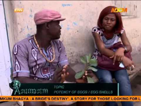 Potency of Eggs & Its Shell - Asumasem on Adom TV (28-10-15)