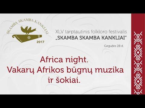 XLIV Skamba skamba kankliai. Africa night