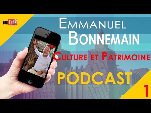 Emmanuel Bonnemain   Podcast 1   Culture et patrimoine
