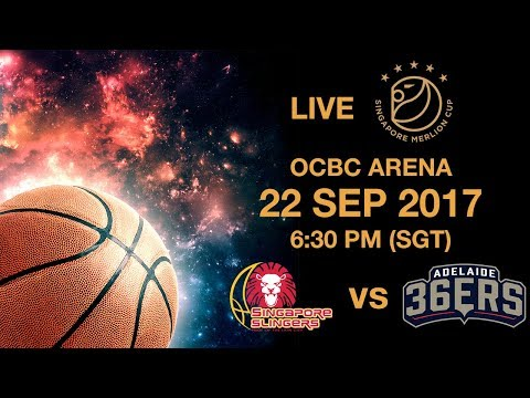 Basketball 🏀 ​Singapore Slingers 🇸🇬 vs 🇦🇺 Adelaide 36ers | Singapore Merlion Cup 2017