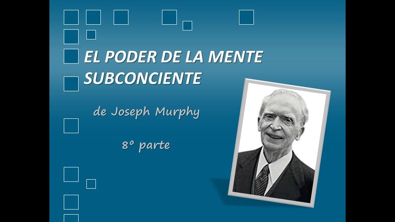 El Poder de la Mente Subconsciente de JOSEPH MURPHY  parte 8