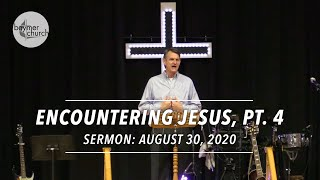 Encountering Jesus, Pt. 4 Deep Joy • August 30, 2020