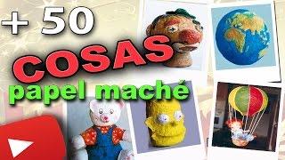 MAS DE 50 COSAS HECHAS CON PAPEL MACHÉ CASERO