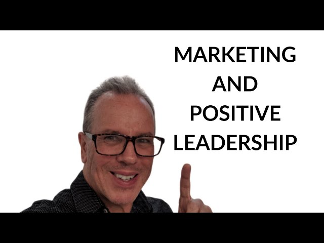 Marketing and Positive Leadership