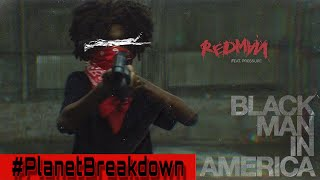 REDMAN FT PRESSURE x BLACK MAN IN AMERICA | REACTION | PLANET BREAKDOWN