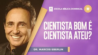 Cientista bom é cientista ateu? | Dr. Marcos Eberlin | IPPTV