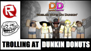 ROBLOX Trolling at Dunkin' Donuts