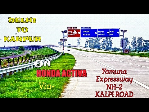 Delhi To kanpur| On Two Wheels| Road Trip via| Yamuna Expessway | NH 2 | Honda Activa