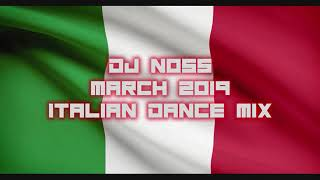 Dj Noss - March 2019 - Italian Dance Mix