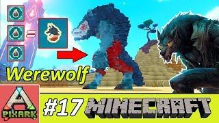 PIXARK - Minecraft Ark #17 - Where to Find Werewolf Blood - Cách Để Biến Thành Ma Sói Bất Tử