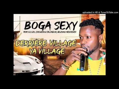 BOGA SEXY Feat DJ LEO, CHOUCHOU SALVADOR, BILENKO MEDVEDEV - DERIERE VILLAGE YA VILLAGE