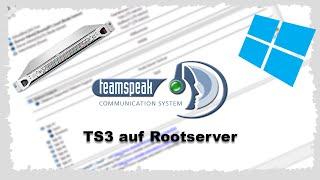 [HowTo] TeamSpeak 3 Server auf Windows Rootserver | German