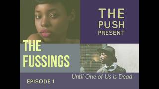 The Fussings: The Push Present Episode 1
