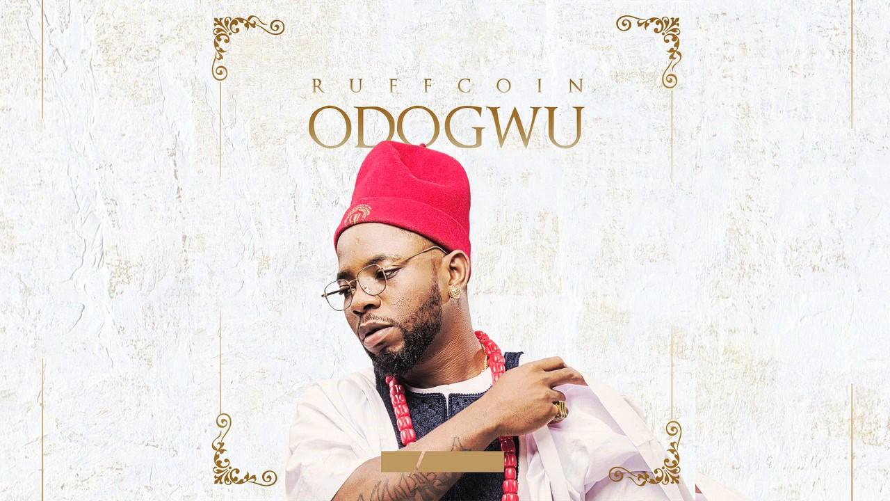 Ruffcoin - Odogwu - Official Audio 2017