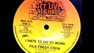 Fila Fresh Crew - I Hate To Go To Work