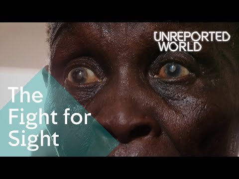 Giving sight to the blind against the odds | Unreported World