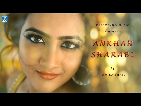 ANKHAN SHARABI || AMIKA SHAIL || CRESCENDO MUSIC || DANCE NUMBER