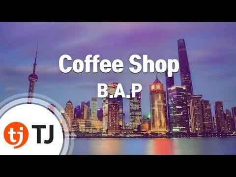 Coffee Shop_B.A.P_TJ노래방 (Karaoke/lyrics/romanization/KOREAN)