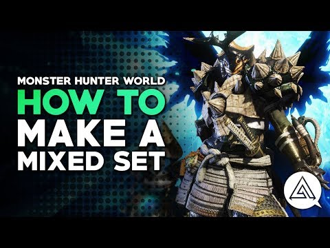 Monster Hunter World | How to Make A Mixed Set