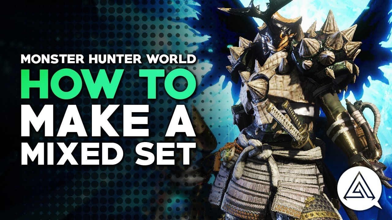Monster Hunter World How To Make A Mixed Set Youtube